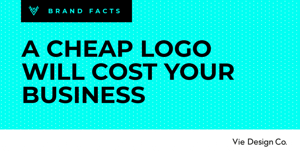A cheap logo will cost your business
